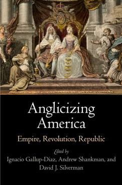 Anglicizing America: Empire, Revolution, Republic